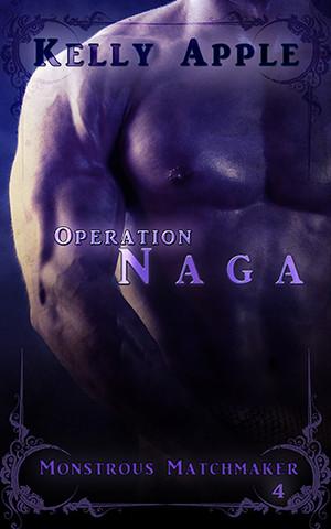 Operation Naga by Kelly Apple