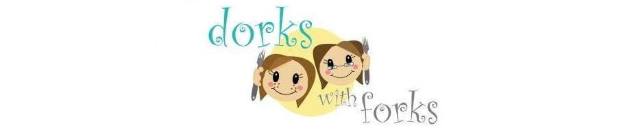 Follow us @DorksWithForks1