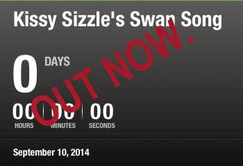 Kissy Sizzle's Swan Song.