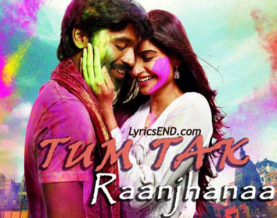 Tum Tak Lyrics - Raanjhnaa