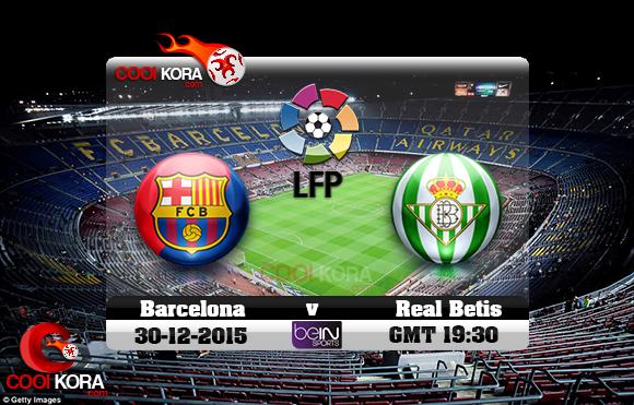 مشاهدة مباراة برشلونة وريال بيتيس اليوم 30-12-2015 في الدوري الأسباني