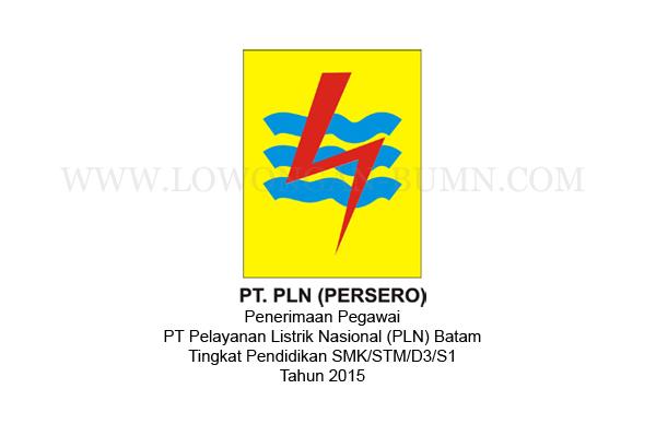 Penerimaan Pegawai PT Pelayanan Listrik Nasional (PLN) Batam Tingkat Pendidikan SMK/STM/D3/S1 Tahun 2015