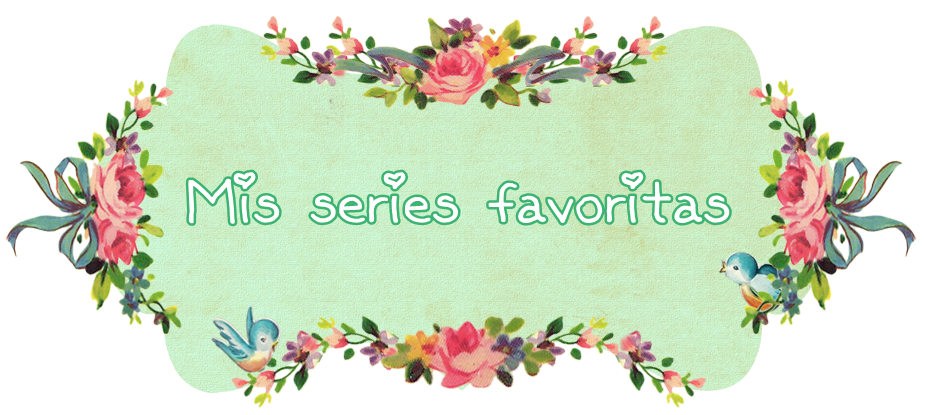 Mis series favoritas ♥