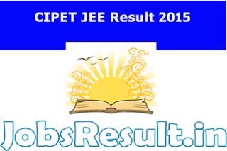 CIPET JEE Result 2015