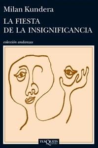 Ranking Mensual. Número 5. La Fiesta de la Insignificancia, de Milan Kundera.