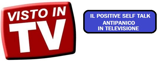 Il Positive Self Talk Antipanico in TV
