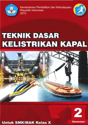 http://bse.mahoni.com/data/2013/kelas_10smk/Kelas_10_SMK_Teknik_Dasar_Kelistrikan_Kapal_2.pdf