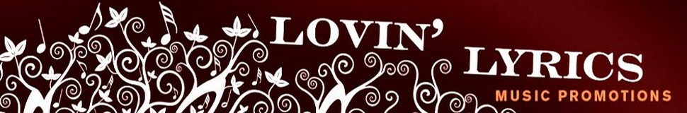 Lovin' Lyrics Music Promotions