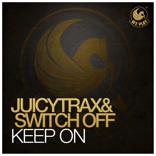 Juicytrax & Switch OFF - Keep On (Max Gabriel Remix) 2014