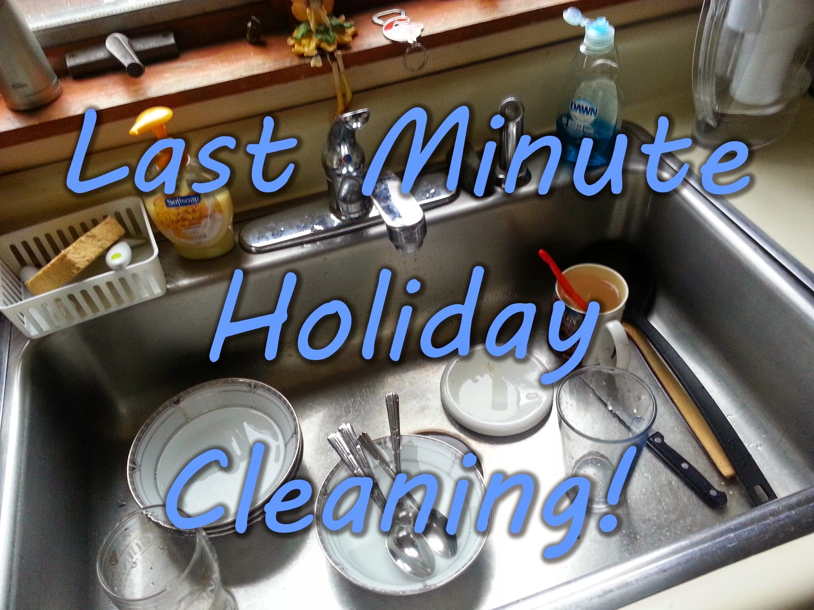 last minute, holiday, guests, clean, organize