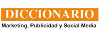 Diccionario de marketing, publicidad y social media | Negocios Y Emprendimiento