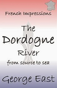 French Village Diaries book review  French Impressions: The Dordogne River by George East