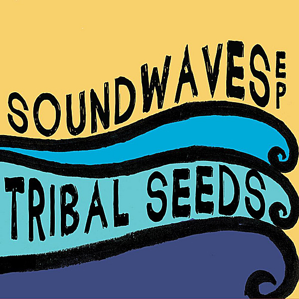Tribal Seeds - SoundWaves - EP Cover