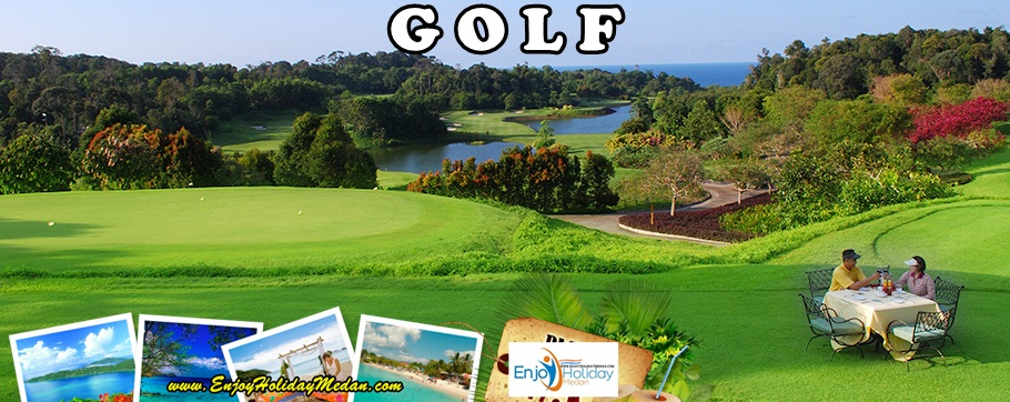 Golf - Medan - Bintan - Jakarta - Bandung - Bali - Enjoy Holiday