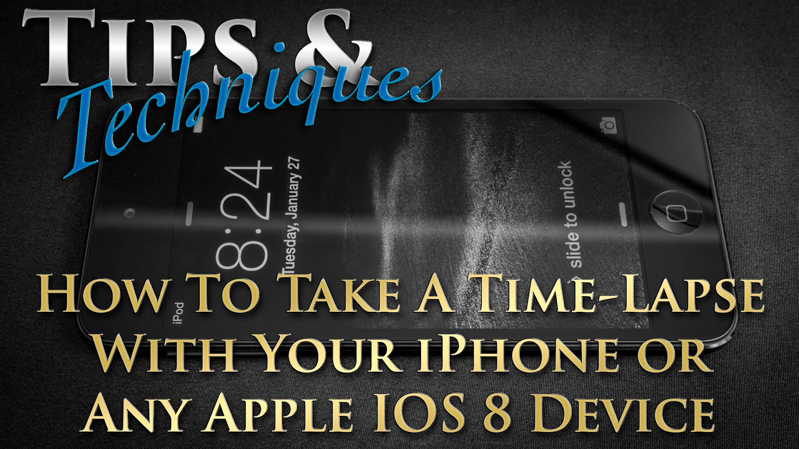 Learn How To Take A Time Lapse With Your iPhone Or Any Apple IOS 8 Device