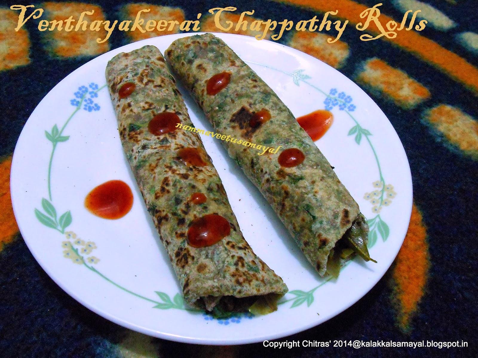 Venthayakeerai Chappathy roll [ Fenugreek leaves chappathy roll ]