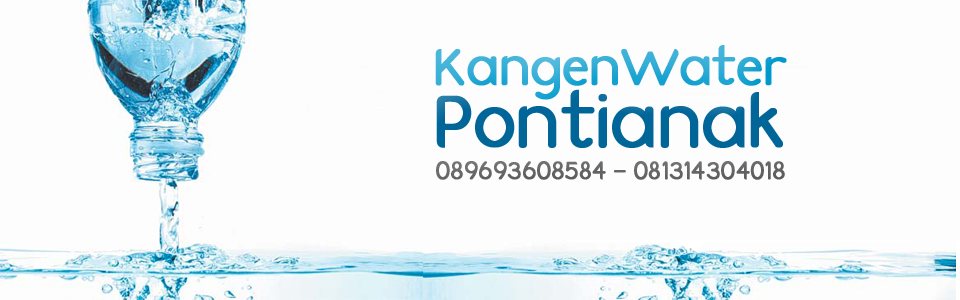 Kangen Water Pontianak | CALL/SMS :  089693608584 - 081314304018