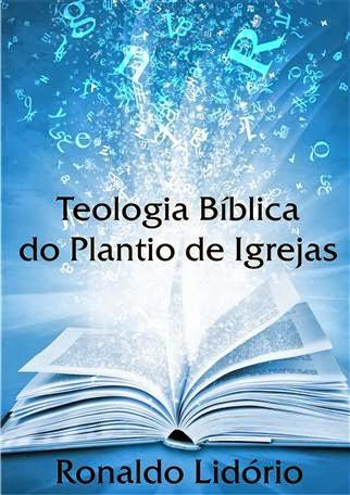 """""""Teologia Bíblica do Plantio de Igrejas"""" de Ronaldo Lidório."""