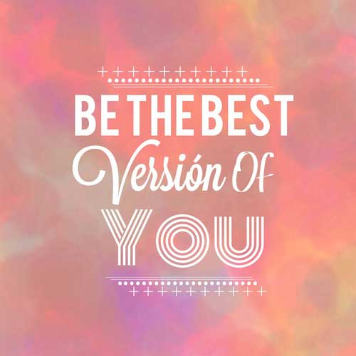 Be the best version of you tumblr life quotes