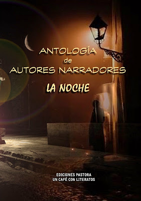 "ANTOLOGÍA DE AUTORES NARRADORES ""LA NOCHE""<br>Un Café con Literatos"