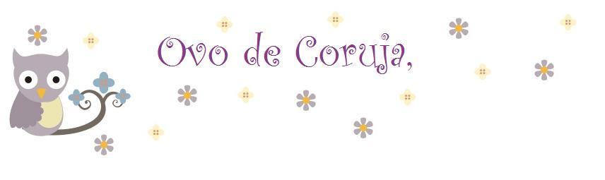 Ovo de Coruja, por Maísa Loyen