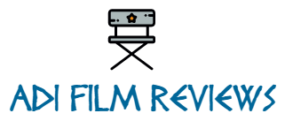 Adi Film Reviews