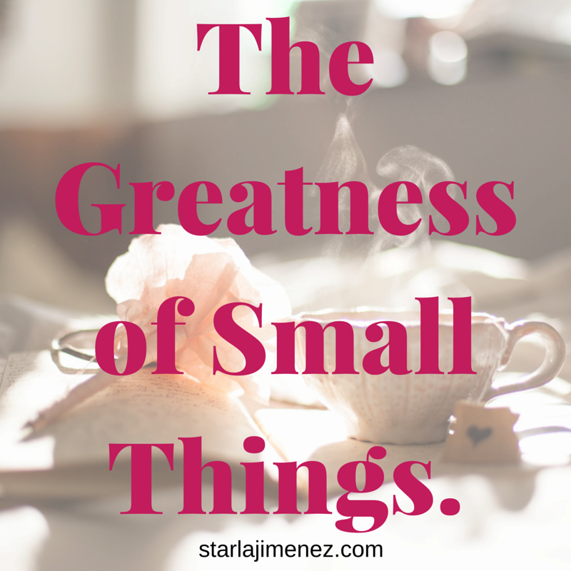 God uses the small things. What small things can we do to make our lives better?