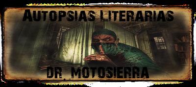 Autopsias Literarias del Dr. Motosierra
