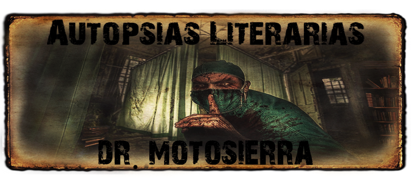 Autopsias Literarias del Dr. Motosierra
