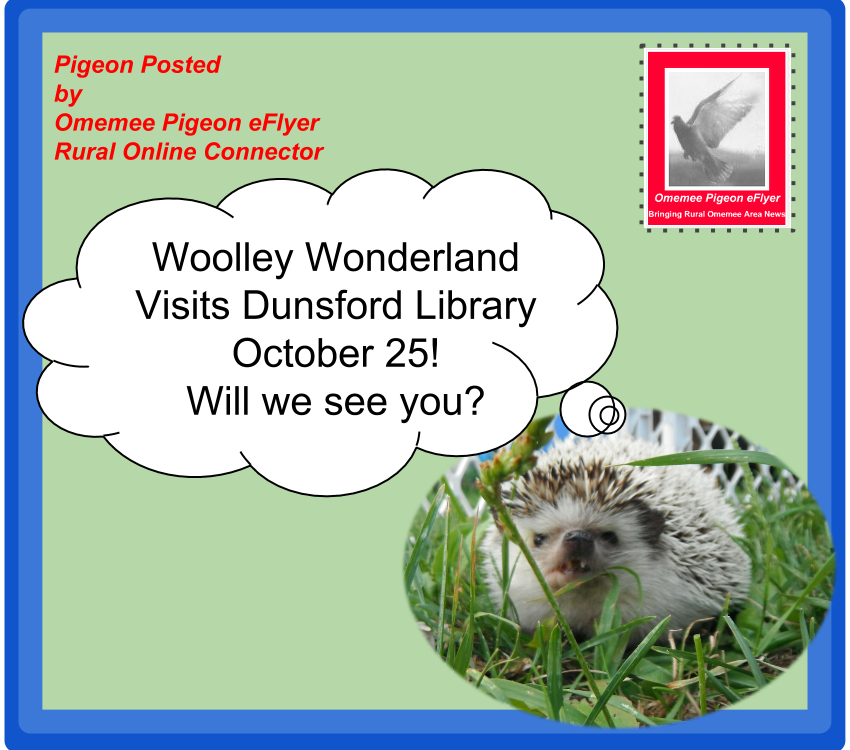 Omemee Pigeon posted: Woolley Wonderland visits Dunsford Library October 25 Will you see you? Shows hedgehog with thought bubble on Omemee Pigeon eFlyer  envelope top left corner return address- Pigeon Posted by Omemee Pigeon eFlyer Rural online connector, Top right corner Pigeon Stamp