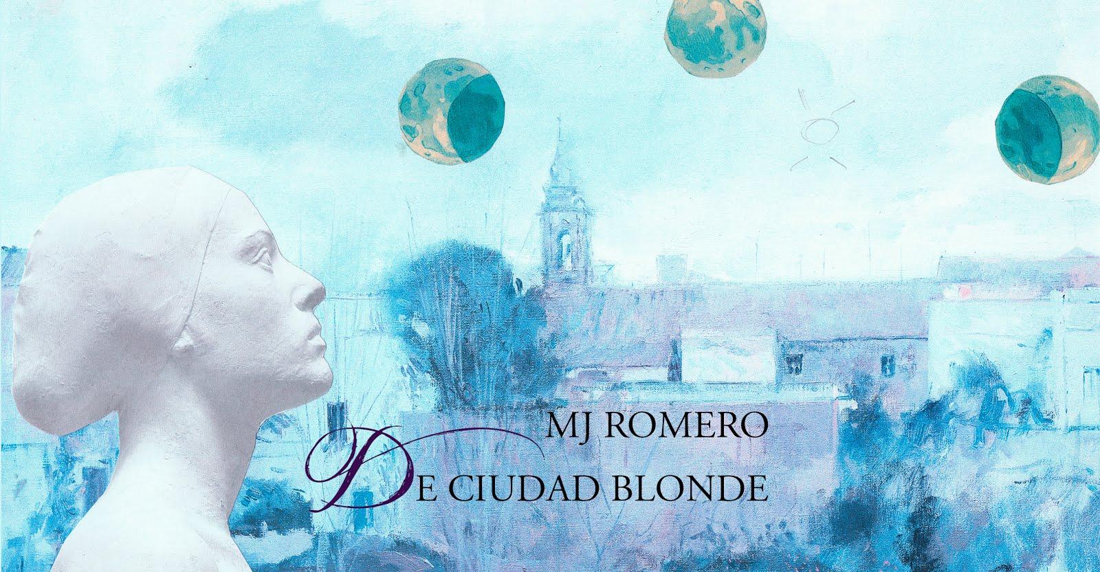 DE CIUDAD BLONDE / MJ ROMERO
