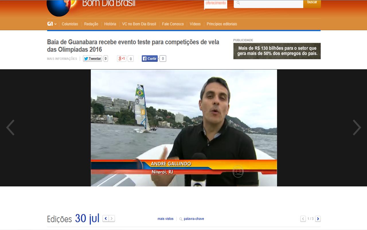 http://g1.globo.com/bom-dia-brasil/videos/t/edicoes/v/baia-de-guanabara-recebe-evento-teste-para-competicoes-de-vela-das-olimpiadas-2016/3530502/