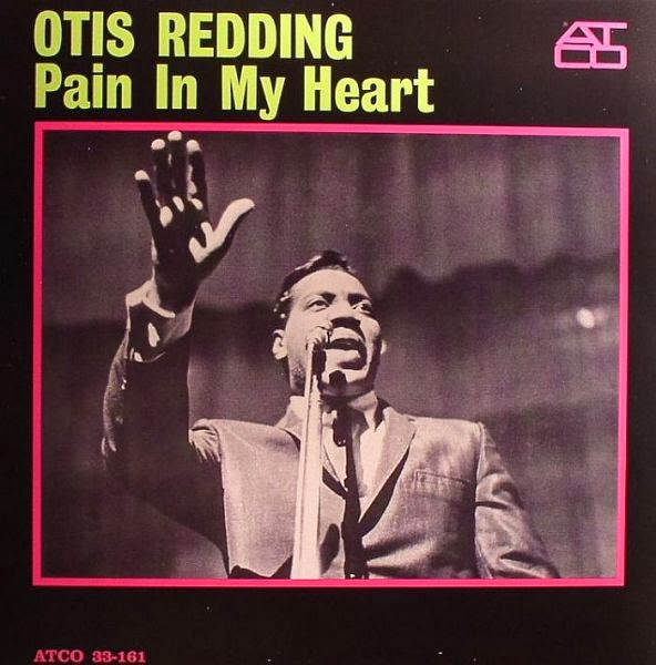 OTIS REDDING - Pain in my heart (1964)