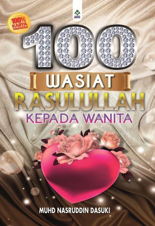 BUKU TERBARU: 100 WASIAT RASULULLAH KEPADA WANITA