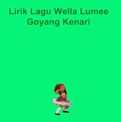 Lirik Lagu Wella Lumee - Goyang Kenari