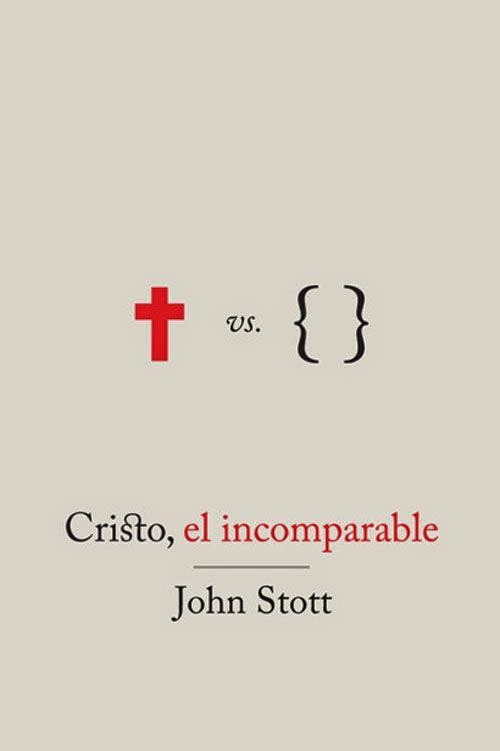 John Stott-Cristo,El Incomparable-