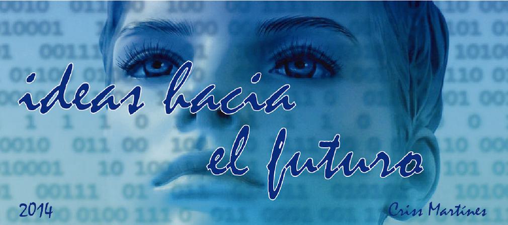 Ideas hacia el futuro