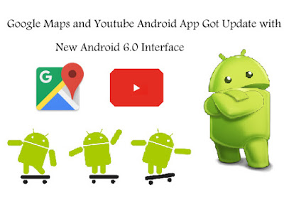 Google Maps and Youtube Got Update with Android 6.0 New Interface : Download APK