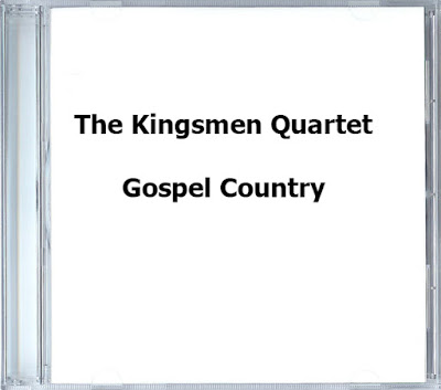 The Kingsmen Quartet-Gospel Country-