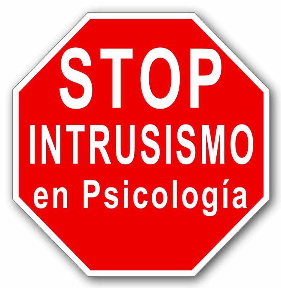 STOP AL INTRUSISMO EN PSICOLOGIA