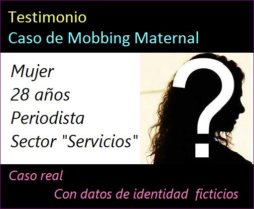 MobbingMadrid Mobbing Maternal Caso real, con datos de identidad  ficticios