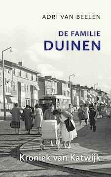 De familie Duinen. Kroniek van Katwijk