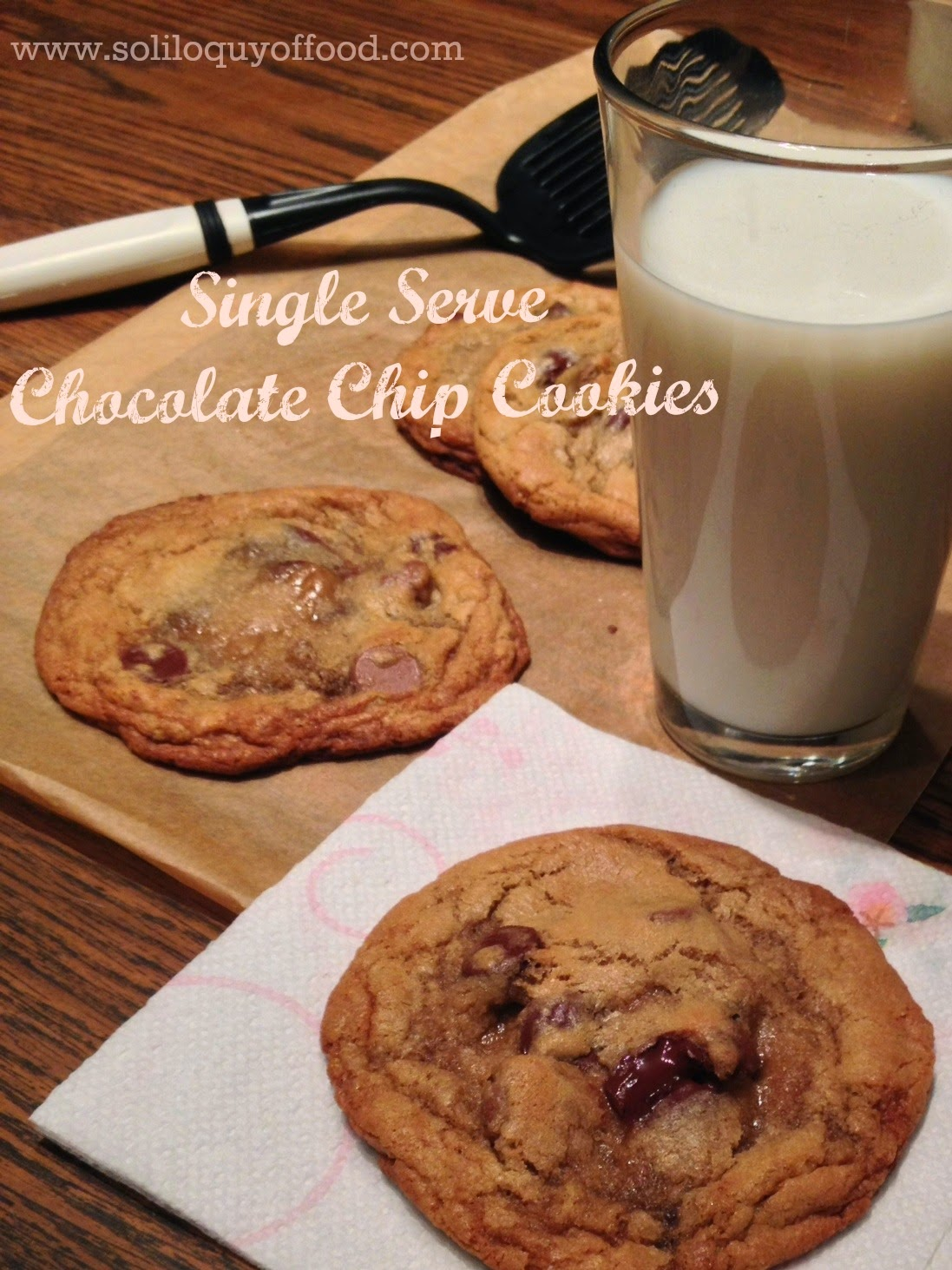 Single Serve Chocolate Chip Cookies - www.soliloquyoffood.com