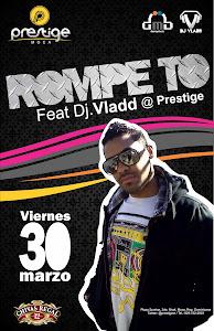 DJ VLADD @PRESTIGE VIERNES 3O DE MARZO
