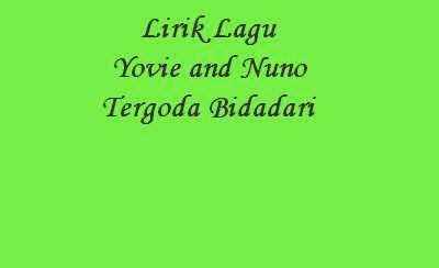 Lirik Lagu Yovie and Nuno - Tergoda Bidadari