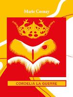 Cordelia la guerre - Marie Cosnay - éditions de L'Ogre