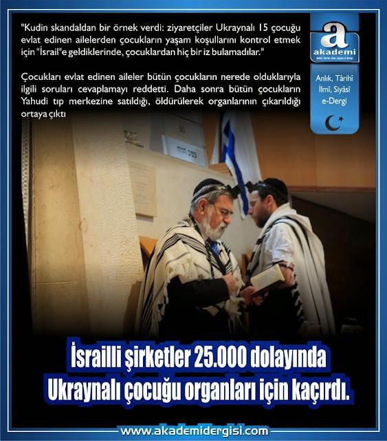 Her pisliğin olduğu gibi Organ kaçakçılığının da merkezi Yahudiler ve İsrail.