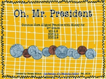http://www.teacherspayteachers.com/Product/Oh-Mr-President-Common-Core-Aligned-Practice-with-Money-for-2nd-Grade-549414
