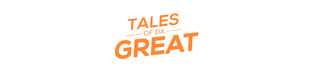 Tales of Da Great