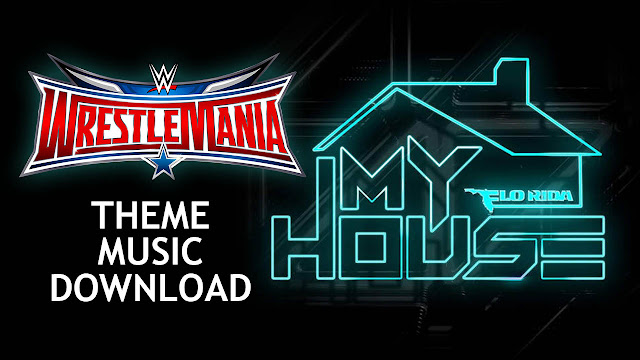 "wrestlemania 32 theme, wrestlemania 32 (2016) theme song download, wrestlemania 32 theme song, wrestlemania 32 theme song mp3 download, wrestlemania 32 theme song free download, wrestlemania 32 theme promo song, 1st theme song, flo rida, florida rapper, my house, itunes mp3 download, m4a track download, WWE WrestleMania 32 (2016) 1st Official Theme Song ""My House"" Free MP3 Download"